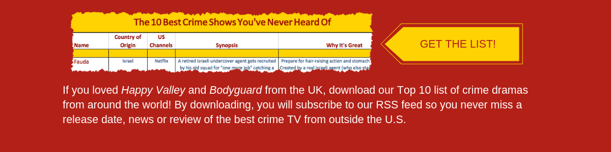 Foreign Crime Drama | News and Reviews on the best TV shows