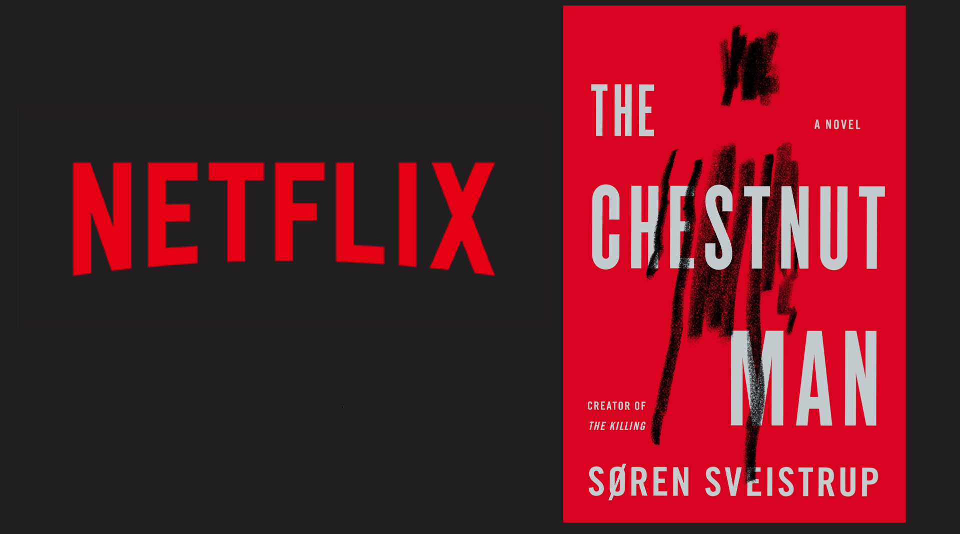 Image of Netflix logo and book cover of The Chestnut Man, by Soren Sveistrup